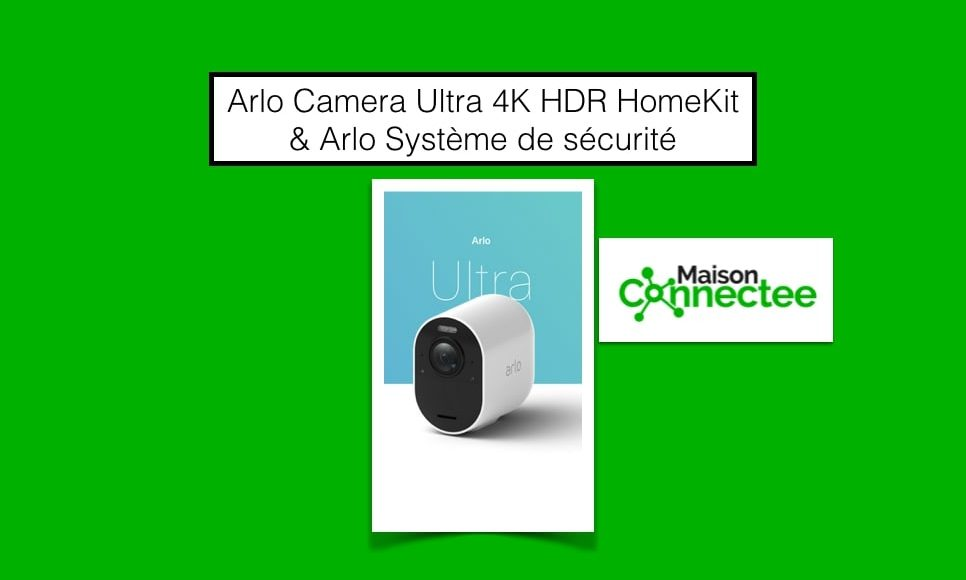 Arlo Camera 4K Système sécurité